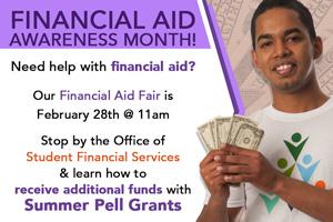 Financial Aid Awareness Month - Financial Aid Fair - February 28 - Summer Pell Grants