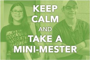 Keep Calm and Take a Mini-Mester